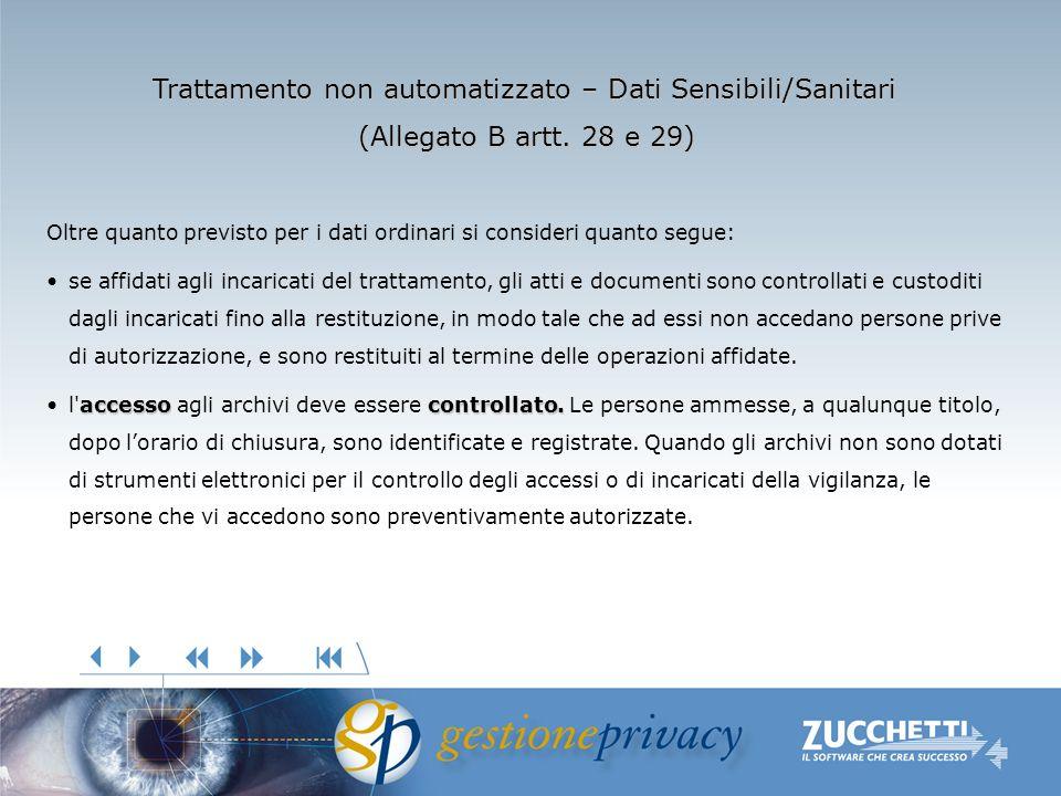Trattamento non automatizzato – Dati Sensibili/Sanitari (Allegato B artt. 28 e 29) Oltre quanto previsto per i dati ordinari si consideri quanto segue