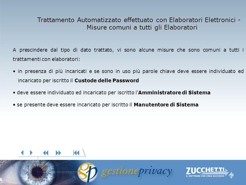 Trattamento Automatizzato effettuato con Elaboratori Elettronici - Misure comuni a tutti gli Elaboratori A prescindere dal tipo di dato trattato, vi s