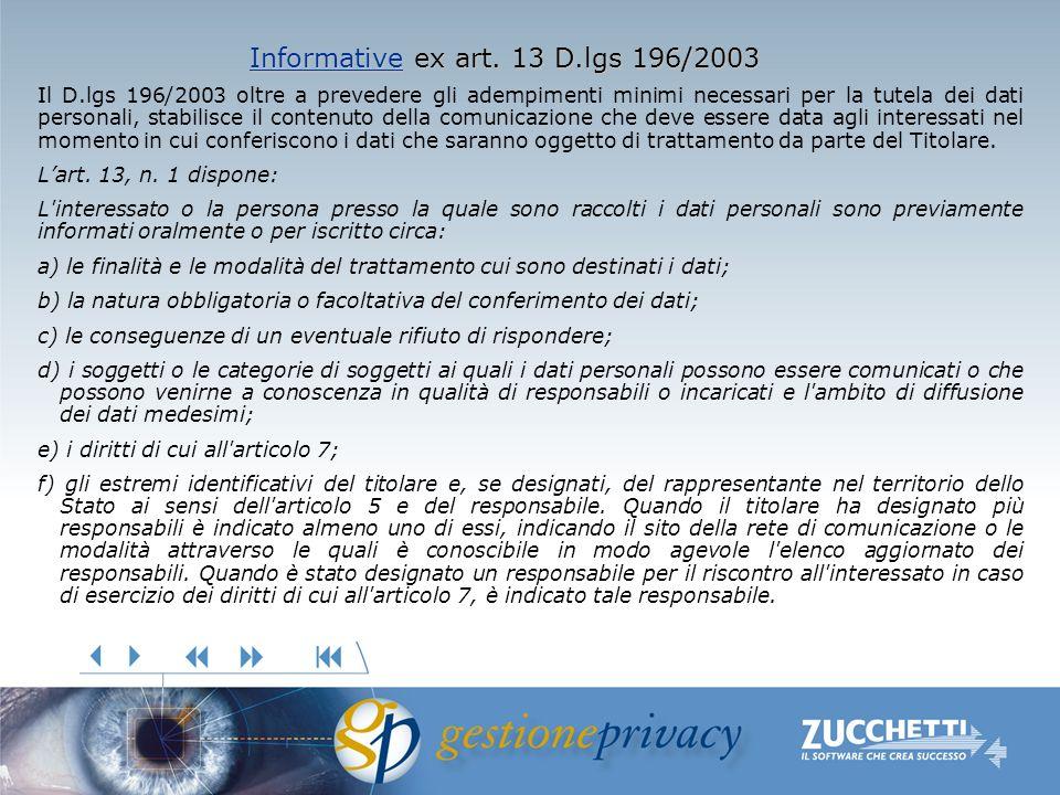 InformativeInformative ex art. 13 D.lgs 196/2003 Informative Il D.lgs 196/2003 oltre a prevedere gli adempimenti minimi necessari per la tutela dei da