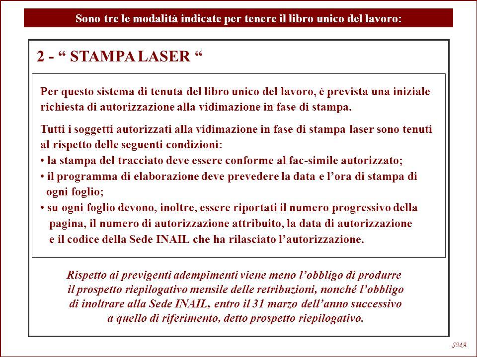 2 - STAMPA LASER Modello richiesta di autorizzazione Notifica provvedimento autorizzazione SMA Sono tre le modalità indicate per tenere il libro unico del lavoro: