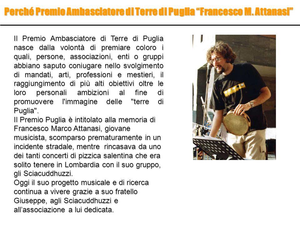 Il Premio Ambasciatore di Terre di Puglia nasce dalla volontà di premiare coloro i quali, persone, associazioni, enti o gruppi abbiano saputo coniugar