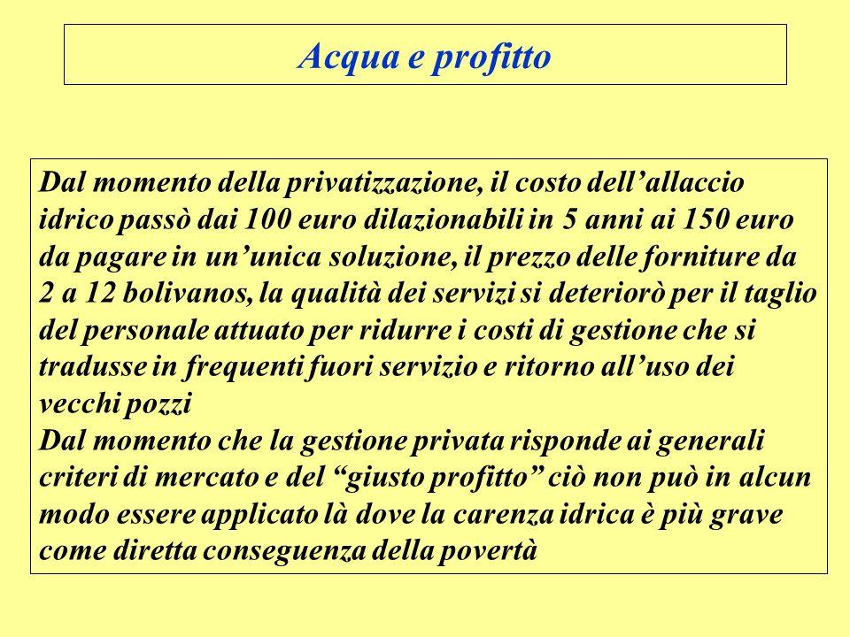 Dal momento della privatizzazione, il costo dellallaccio idrico passò dai 100 euro dilazionabili in 5 anni ai 150 euro da pagare in ununica soluzione,