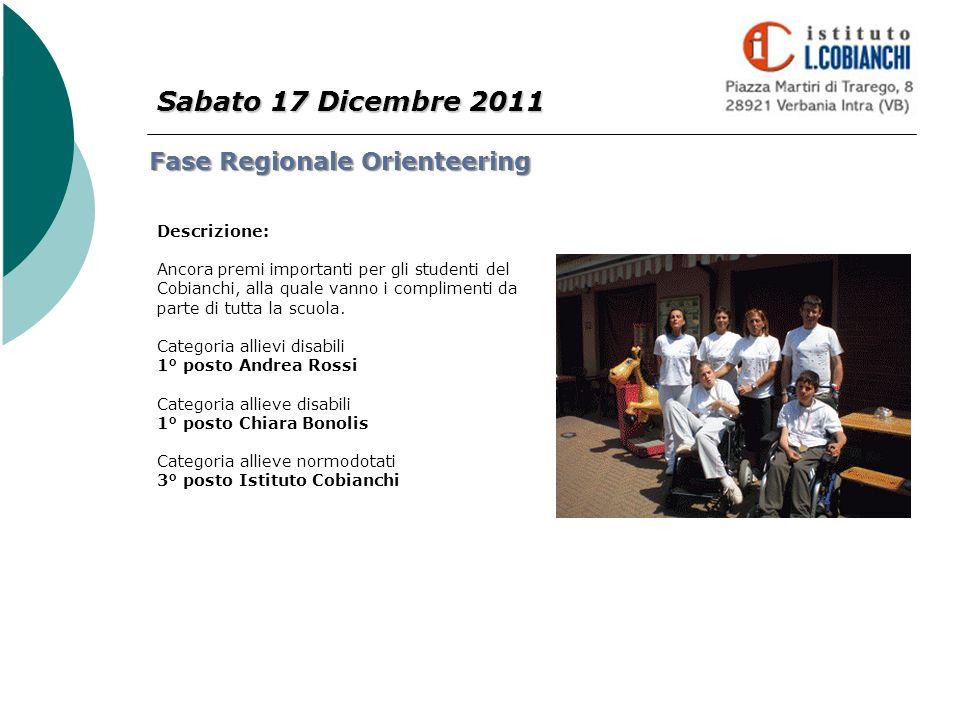 Sabato 17 Dicembre 2011 Fase Regionale Orienteering Descrizione: Ancora premi importanti per gli studenti del Cobianchi, alla quale vanno i compliment