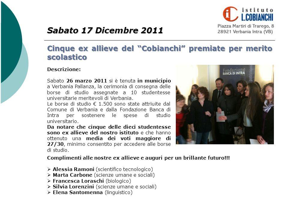 Sabato 17 Dicembre 2011 Cinque ex allieve del Cobianchi premiate per merito scolastico Descrizione: Sabato 26 marzo 2011 si è tenuta in municipio a Ve