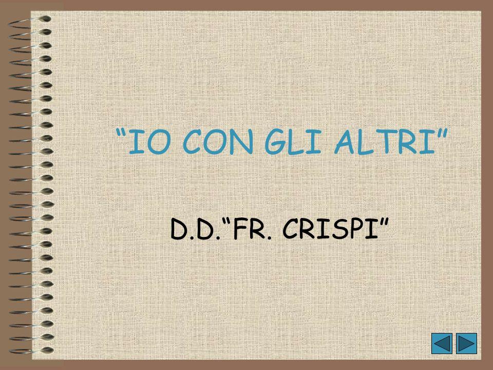 D.D.FR. CRISPI IO CON GLI ALTRI