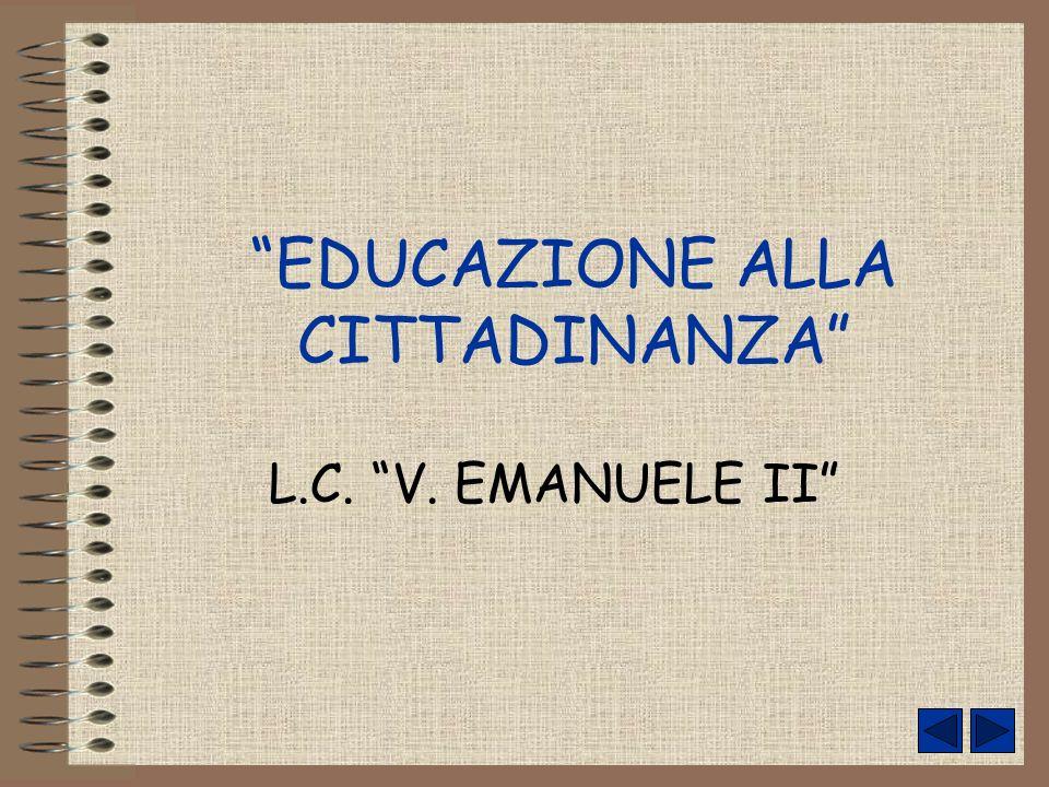 EDUCAZIONE ALLA CITTADINANZA L.C. V. EMANUELE II