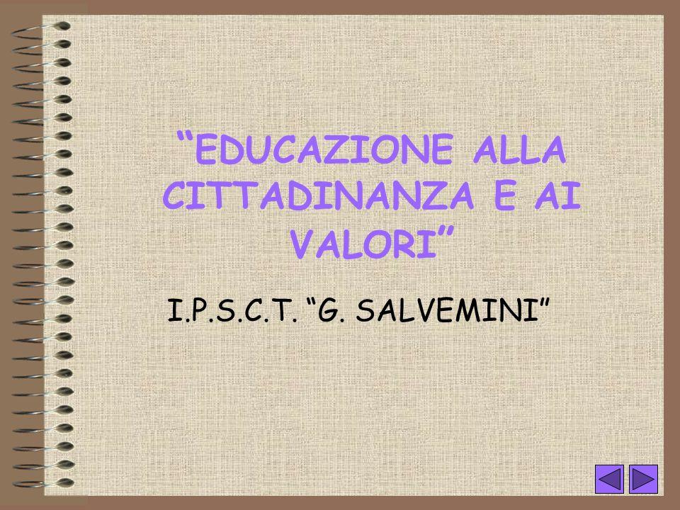 I.P.S.C.T. G. SALVEMINI EDUCAZIONE ALLA CITTADINANZA E AI VALORI