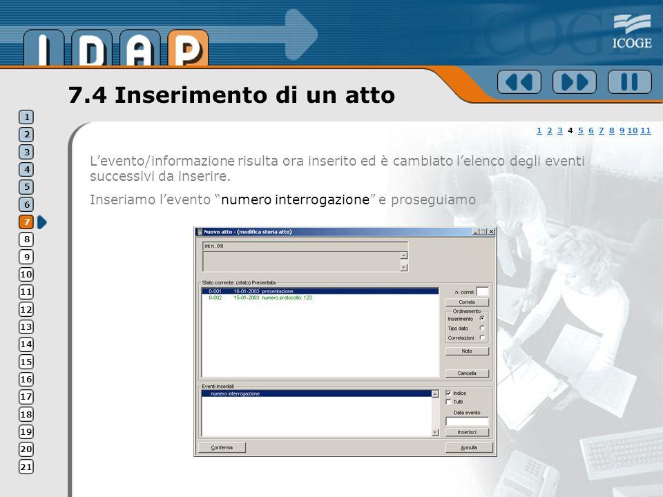 7.4 Inserimento di un atto Levento/informazione risulta ora inserito ed è cambiato lelenco degli eventi successivi da inserire.