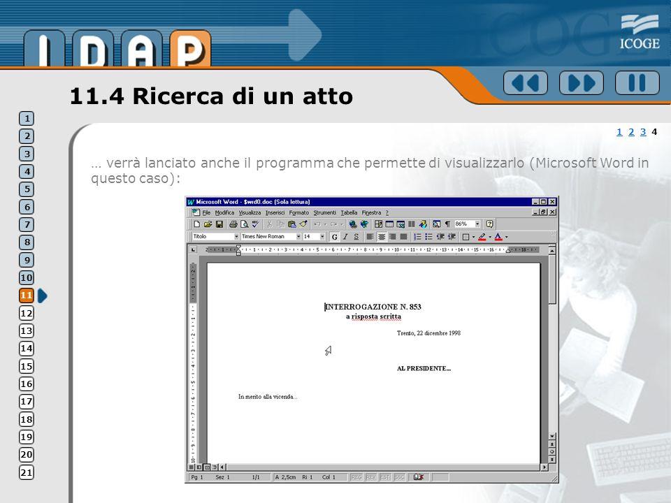 11.4 Ricerca di un atto … verrà lanciato anche il programma che permette di visualizzarlo (Microsoft Word in questo caso): 11 2 3 423 1 2 3 4 5 6 7 8 9 10 11 12 13 14 15 16 17 18 19 20 21