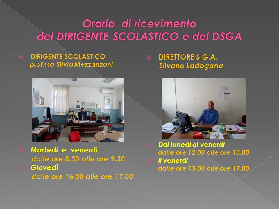 DIRIGENTE SCOLASTICO prof.ssa Silvia Mezzanzani Martedì e venerdì dalle ore 8.30 alle ore 9.30 Giovedì dalle ore 16.00 alle ore 17.00 DIRETTORE S.G.A.