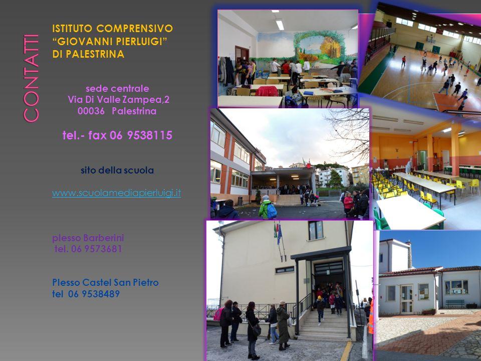 ISTITUTO COMPRENSIVO GIOVANNI PIERLUIGI DI PALESTRINA sede centrale Via Di Valle Zampea,2 00036 Palestrina tel.- fax 06 9538115 sito della scuola www.