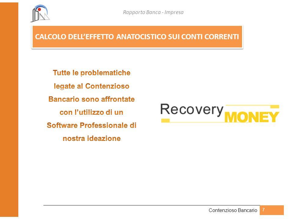 Rapporto Banca - Impresa Contenzioso Bancario 7 CALCOLO DELLEFFETTO ANATOCISTICO SUI CONTI CORRENTI