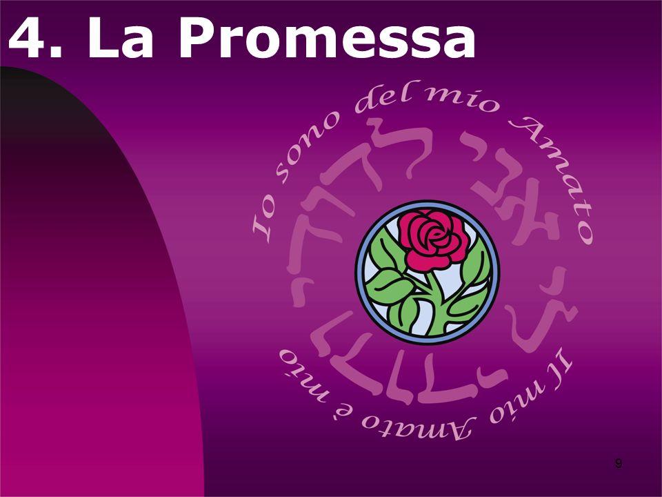 9 4. La Promessa