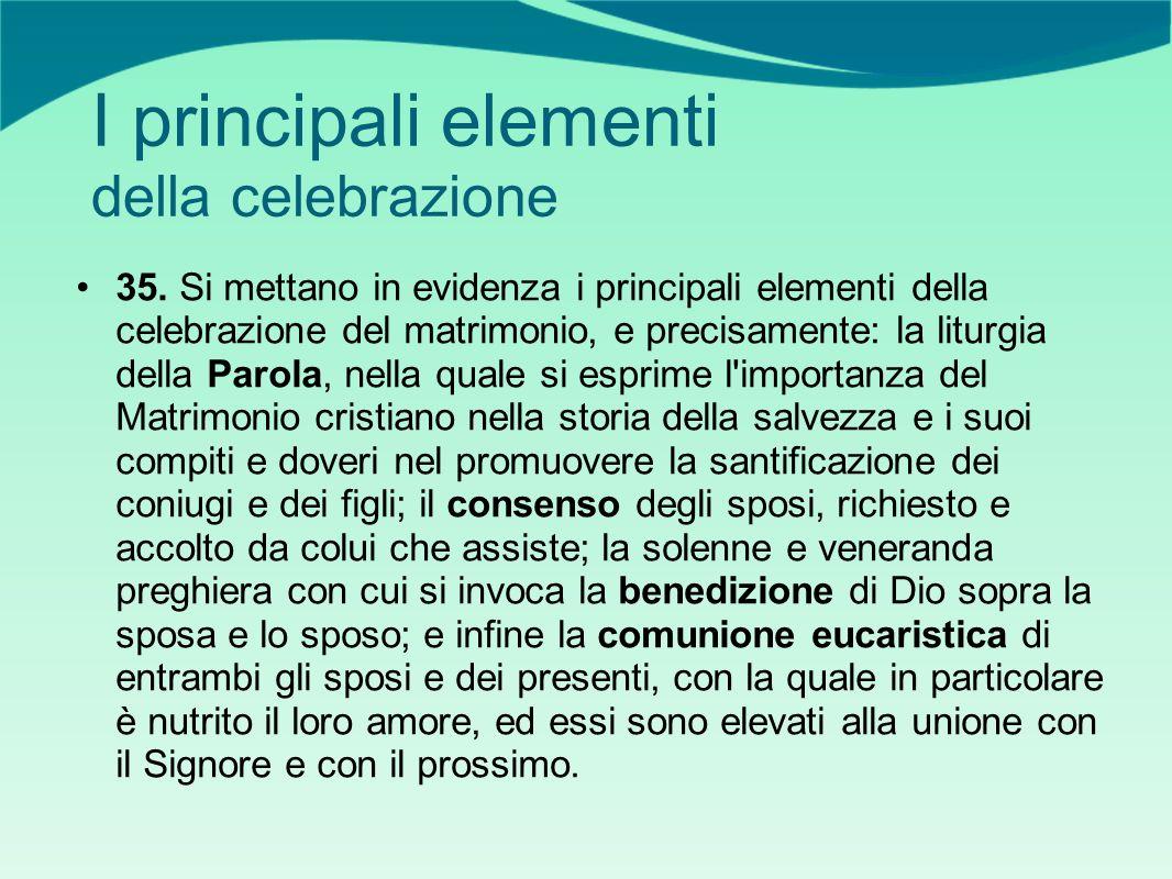 I principali elementi della celebrazione 35.
