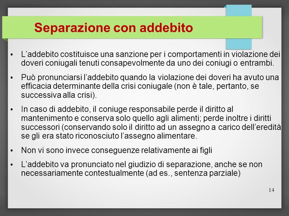 Separazione con addebito Laddebito costituisce una sanzione per i comportamenti in violazione dei doveri coniugali tenuti consapevolmente da uno dei c