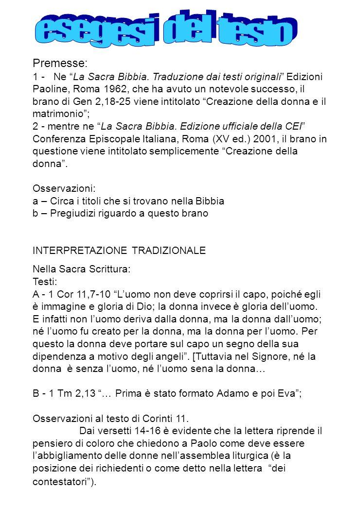 Premesse: 1 - Ne La Sacra Bibbia. Traduzione dai testi originali Edizioni Paoline, Roma 1962, che ha avuto un notevole successo, il brano di Gen 2,18-