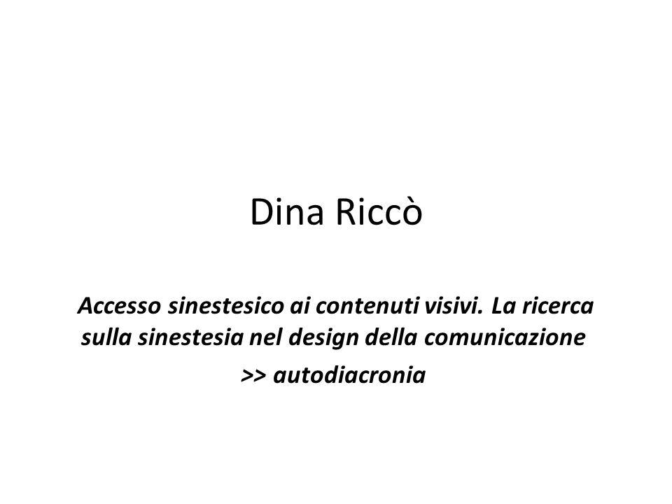 Dina Riccò Accesso sinestesico ai contenuti visivi. La ricerca sulla sinestesia nel design della comunicazione >> autodiacronia