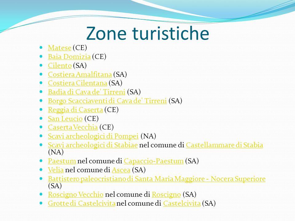 Zone turistiche Matese (CE) Matese Baia Domizia (CE) Baia Domizia Cilento (SA) Cilento Costiera Amalfitana (SA) Costiera Amalfitana Costiera Cilentana