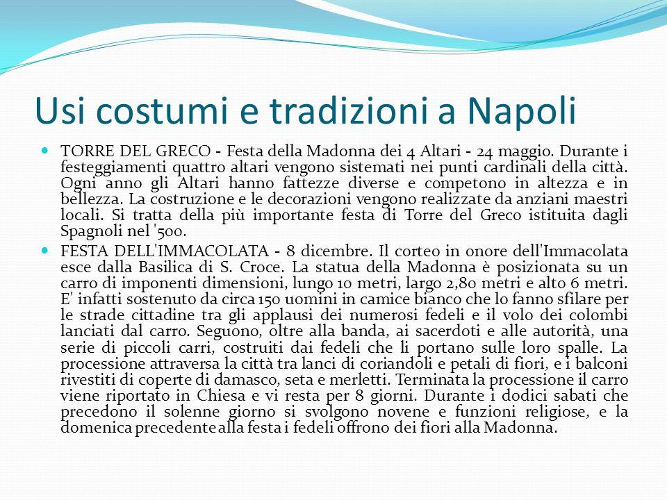 Usi costumi e tradizioni a Napoli TORRE DEL GRECO - Festa della Madonna dei 4 Altari - 24 maggio. Durante i festeggiamenti quattro altari vengono sist