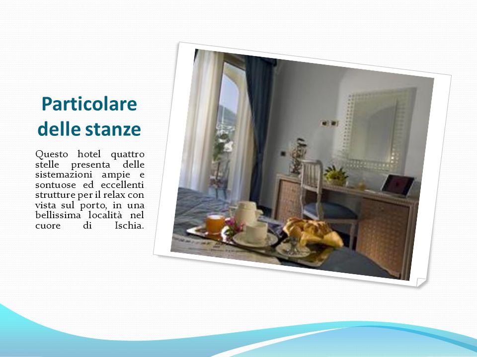 Particolare delle stanze Questo hotel quattro stelle presenta delle sistemazioni ampie e sontuose ed eccellenti strutture per il relax con vista sul p