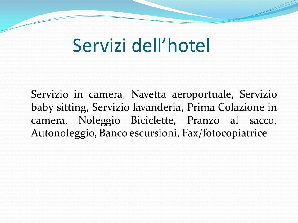 Servizi dellhotel Servizio in camera, Navetta aeroportuale, Servizio baby sitting, Servizio lavanderia, Prima Colazione in camera, Noleggio Biciclette