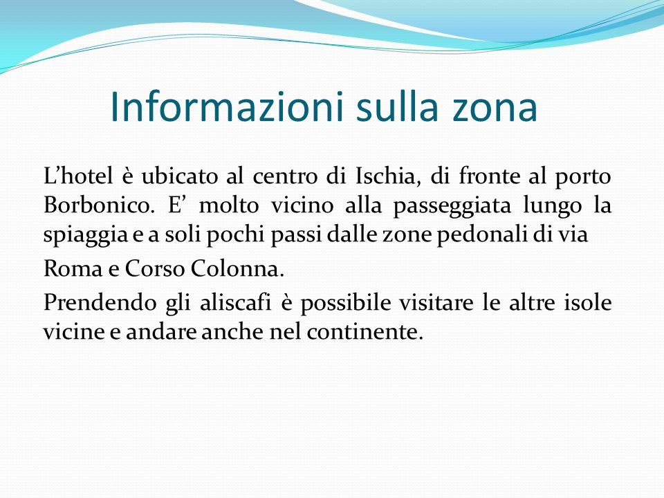 Informazioni sulla zona Lhotel è ubicato al centro di Ischia, di fronte al porto Borbonico. E molto vicino alla passeggiata lungo la spiaggia e a soli