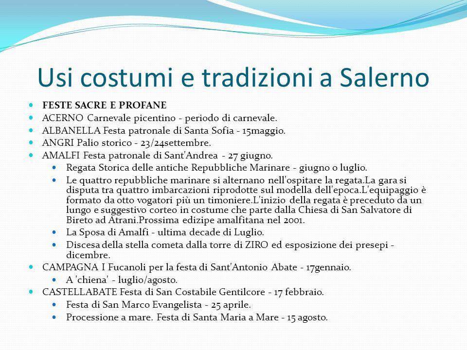 Usi costumi e tradizioni a Salerno FESTE SACRE E PROFANE ACERNO Carnevale picentino - periodo di carnevale. ALBANELLA Festa patronale di Santa Sofia -