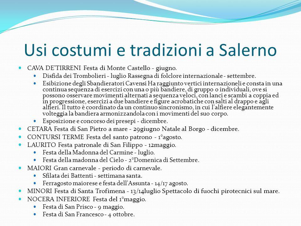Usi costumi e tradizioni a Salerno CAVA DE'TIRRENI Festa di Monte Castello - giugno. Disfida dei Trombolieri - luglio Rassegna di folclore internazion