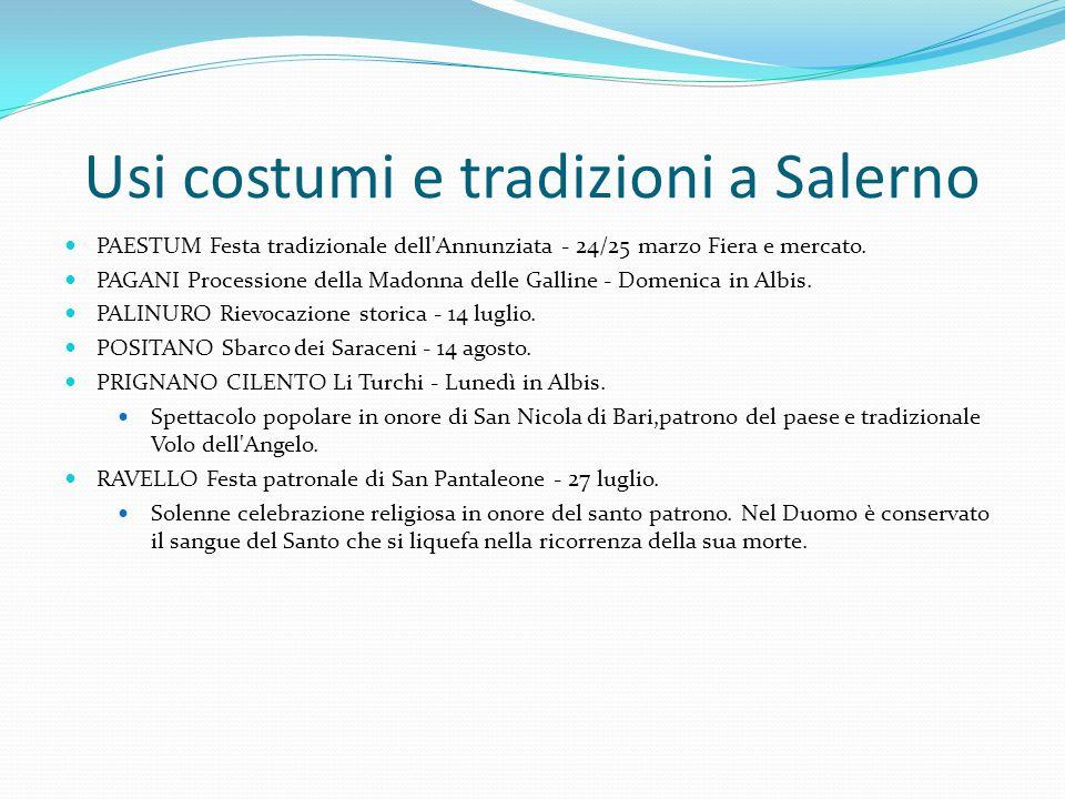 Usi costumi e tradizioni a Salerno PAESTUM Festa tradizionale dell'Annunziata - 24/25 marzo Fiera e mercato. PAGANI Processione della Madonna delle Ga