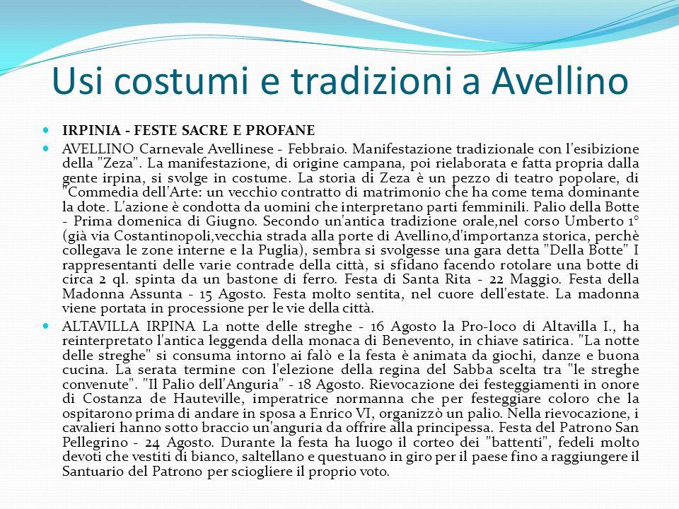 Usi costumi e tradizioni a Avellino IRPINIA - FESTE SACRE E PROFANE AVELLINO Carnevale Avellinese - Febbraio. Manifestazione tradizionale con l'esibiz