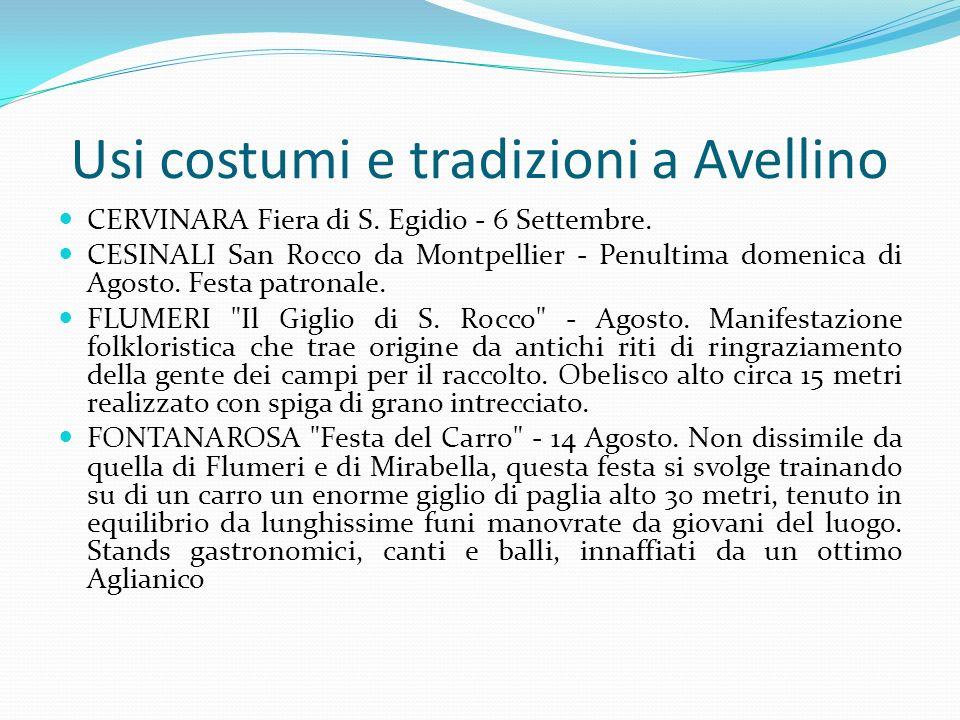 Usi costumi e tradizioni a Avellino CERVINARA Fiera di S. Egidio - 6 Settembre. CESINALI San Rocco da Montpellier - Penultima domenica di Agosto. Fest