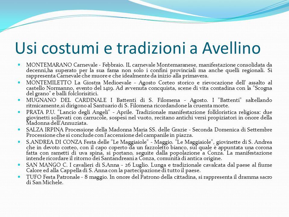 Usi costumi e tradizioni a Avellino MONTEMARANO Carnevale - Febbraio. IL carnevale Montemaranese, manifestazione consolidata da decenni,ha superato pe