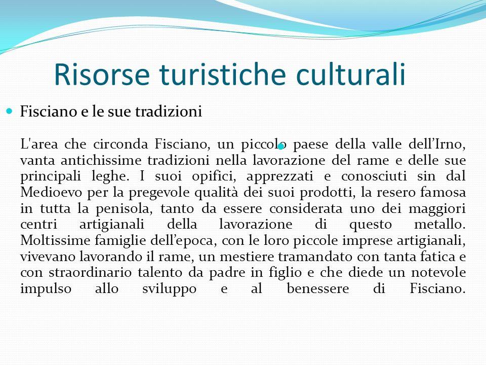 Risorse turistiche culturali Fisciano e le sue tradizioni L'area che circonda Fisciano, un piccolo paese della valle dellIrno, vanta antichissime trad