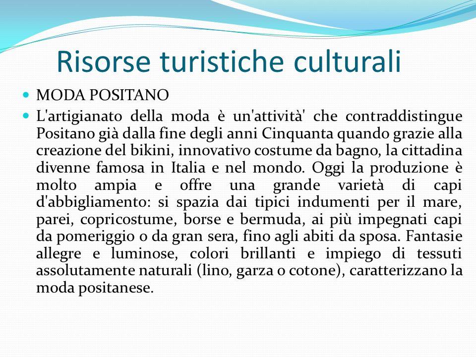 Risorse turistiche culturali MODA POSITANO L'artigianato della moda è un'attività' che contraddistingue Positano già dalla fine degli anni Cinquanta q