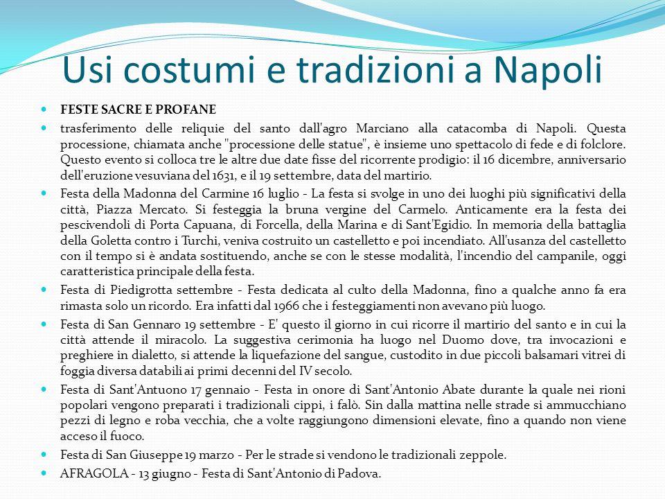 Usi costumi e tradizioni a Napoli FESTE SACRE E PROFANE trasferimento delle reliquie del santo dall'agro Marciano alla catacomba di Napoli. Questa pro