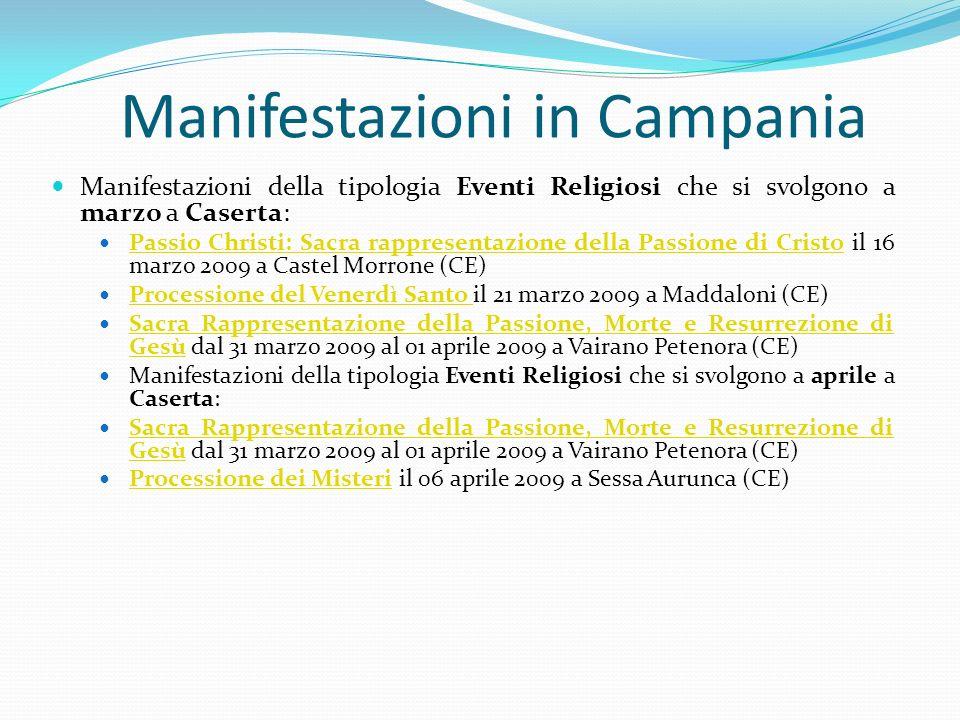 Manifestazioni in Campania Manifestazioni della tipologia Eventi Religiosi che si svolgono a marzo a Caserta: Passio Christi: Sacra rappresentazione d