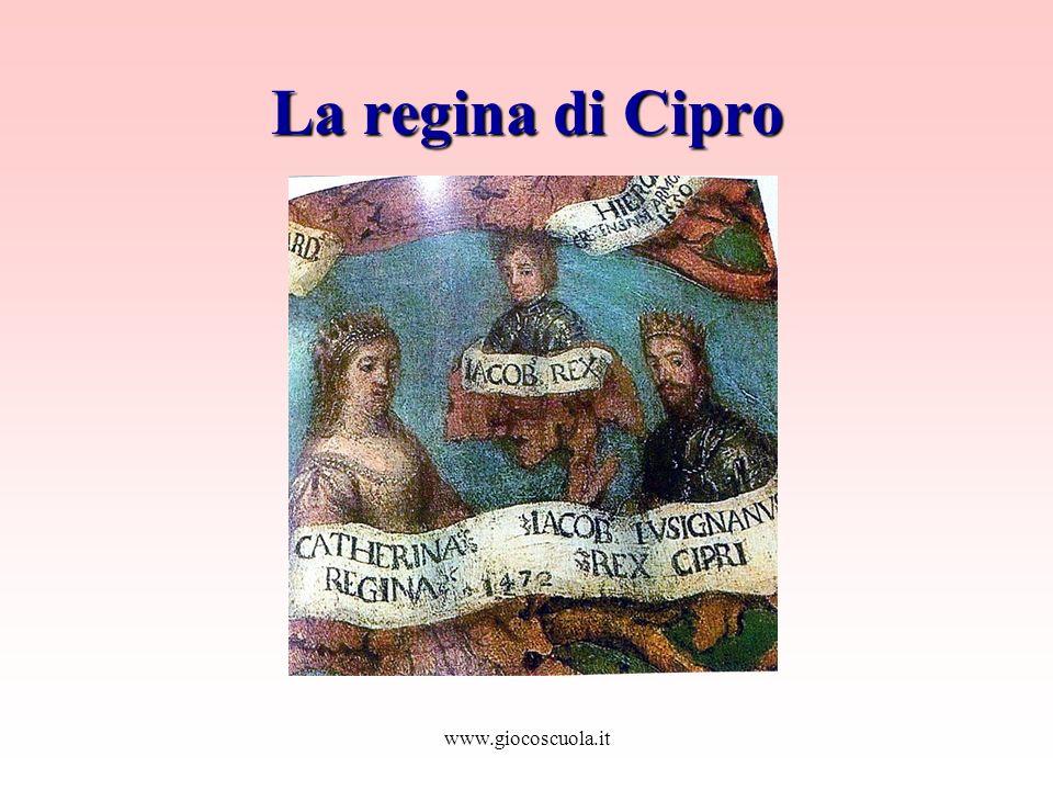www.giocoscuola.it La regina di Cipro