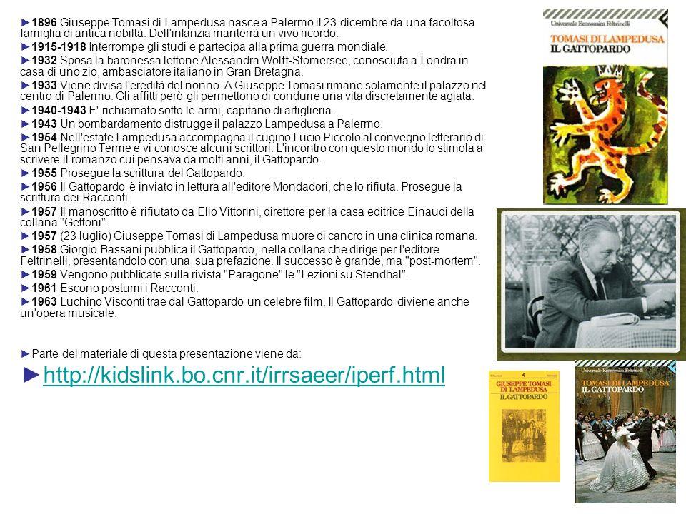 1896 Giuseppe Tomasi di Lampedusa nasce a Palermo il 23 dicembre da una facoltosa famiglia di antica nobiltà. Dell'infanzia manterrà un vivo ricordo.