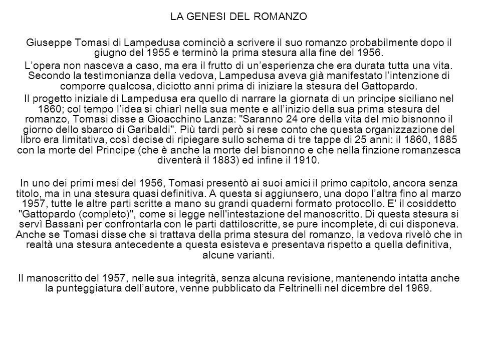 LA GENESI DEL ROMANZO Giuseppe Tomasi di Lampedusa cominciò a scrivere il suo romanzo probabilmente dopo il giugno del 1955 e terminò la prima stesura