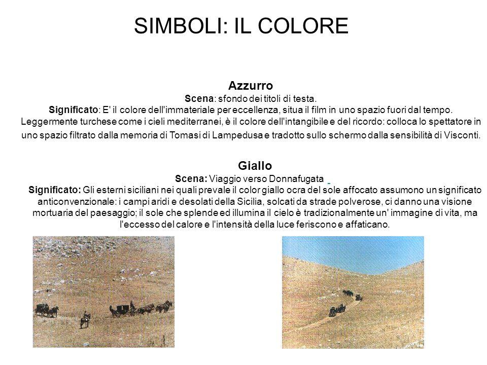 SIMBOLI: IL COLORE Giallo Scena: Viaggio verso Donnafugata Significato: Gli esterni siciliani nei quali prevale il color giallo ocra del sole affocato