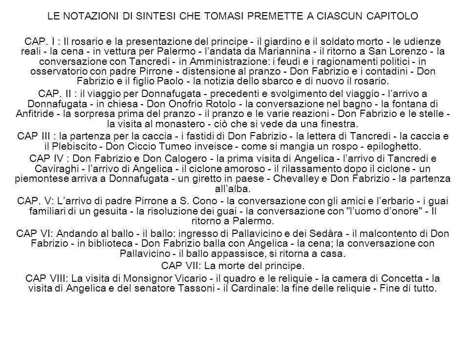 LE NOTAZIONI DI SINTESI CHE TOMASI PREMETTE A CIASCUN CAPITOLO CAP. I : Il rosario e la presentazione del principe - il giardino e il soldato morto -