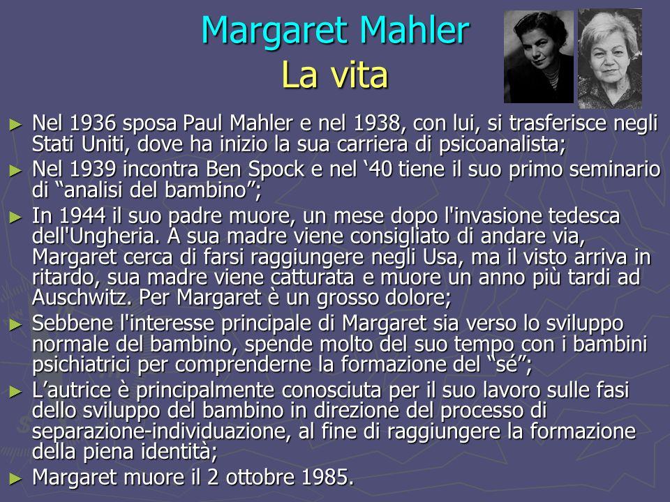 Margaret Mahler Il ruolo genitoriale nello sviluppo infantile Le nevrosi infantili, lo sviluppo normale dellio e le prime espressioni di affetto, sono descritti come il risultato dellinterazione dei bisogni del bambino e la personalità dei genitori, in particolare la madre.
