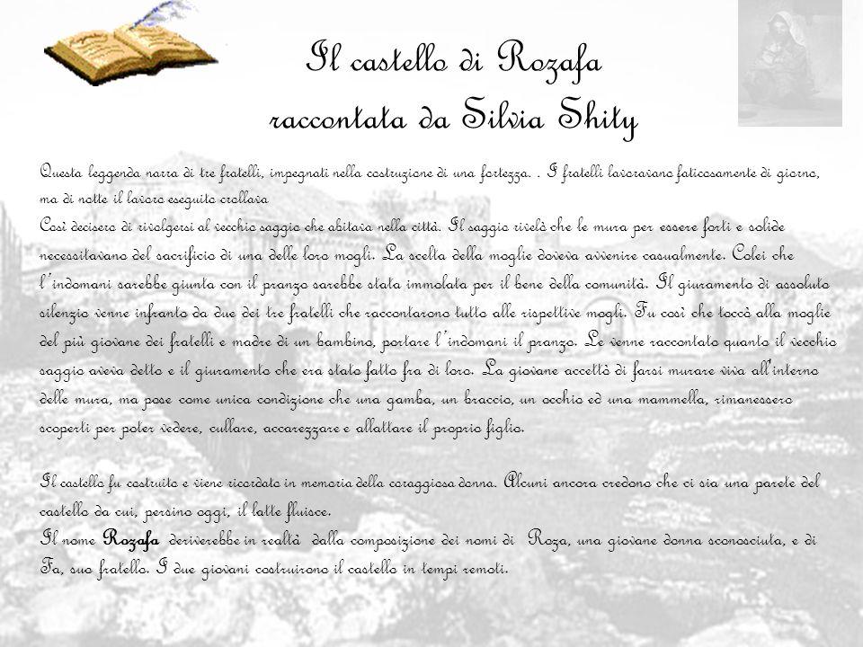 Il castello di Rozafa raccontata da Silvia Shity Questa leggenda narra di tre fratelli, impegnati nella costruzione di una fortezza.. I fratelli lavor