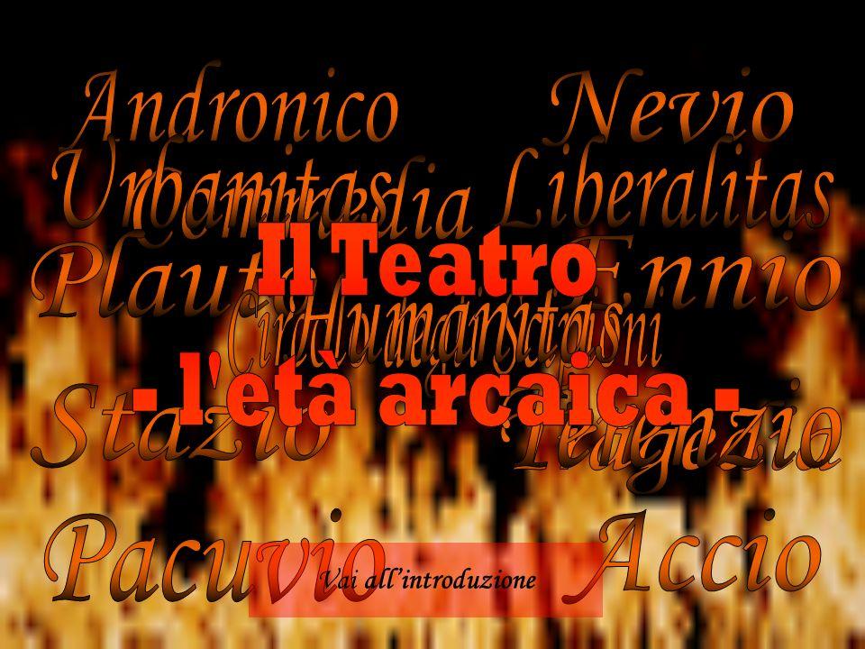 A Roma, allorigine, non si diede molta importanza al teatro.