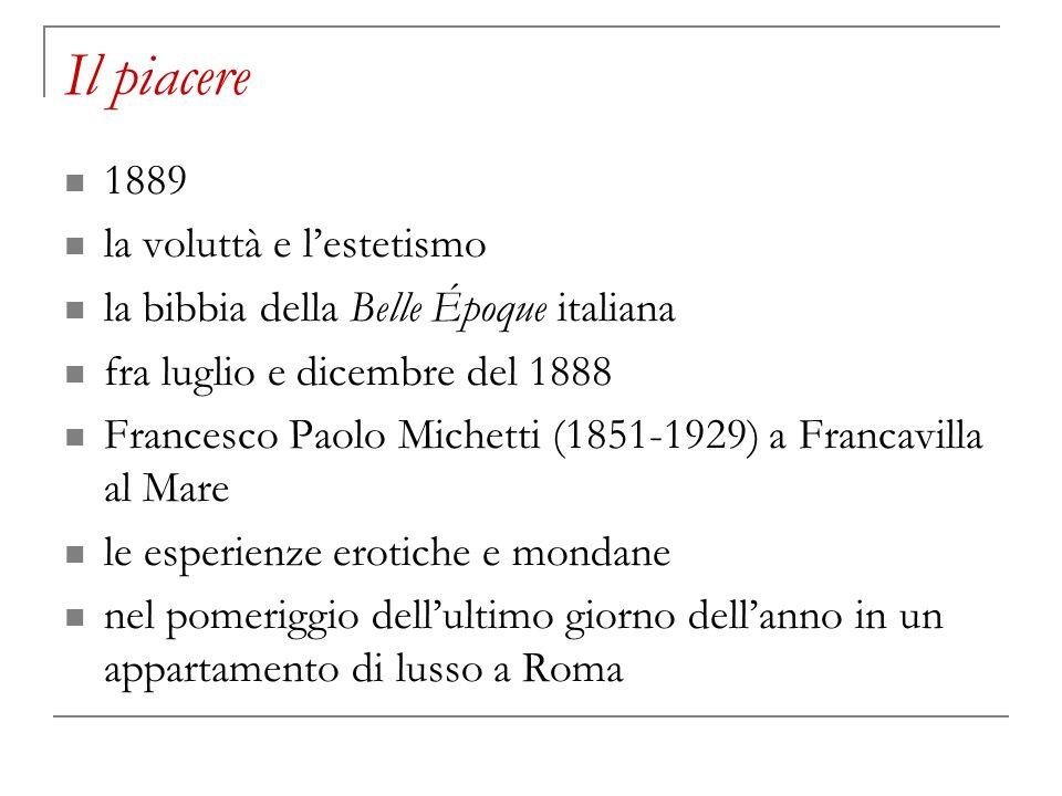 Il piacere 1889 la voluttà e lestetismo la bibbia della Belle Époque italiana fra luglio e dicembre del 1888 Francesco Paolo Michetti (1851-1929) a Fr