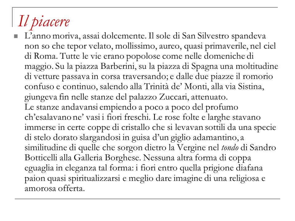 Il piacere Andrea Sperelli Fieschi dUgenta, aristocratico giovane e raffinato Poi anche si levò per vedere in uno specchio se il suo volto era pallido, se rispondeva alla circostanza.