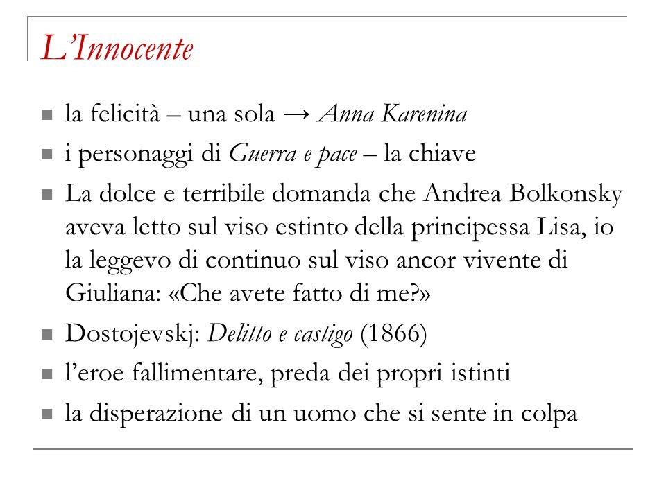 LInnocente la felicità – una sola Anna Karenina i personaggi di Guerra e pace – la chiave La dolce e terribile domanda che Andrea Bolkonsky aveva lett