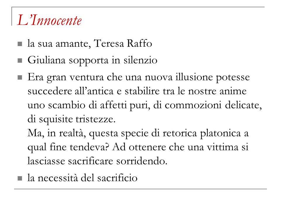 LInnocente la sua amante, Teresa Raffo Giuliana sopporta in silenzio Era gran ventura che una nuova illusione potesse succedere allantica e stabilire