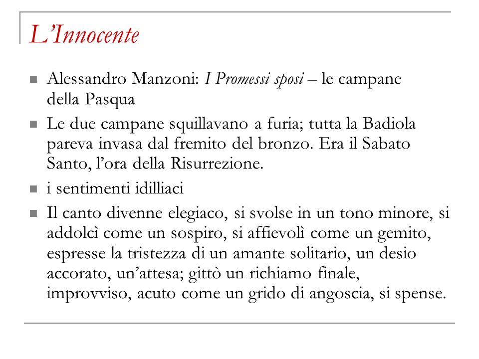 LInnocente Alessandro Manzoni: I Promessi sposi – le campane della Pasqua Le due campane squillavano a furia; tutta la Badiola pareva invasa dal fremi