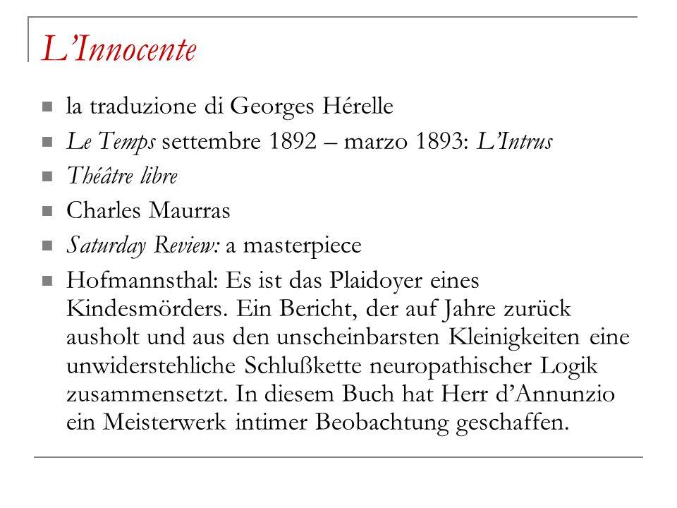 LInnocente la traduzione di Georges Hérelle Le Temps settembre 1892 – marzo 1893: LIntrus Théâtre libre Charles Maurras Saturday Review: a masterpiece
